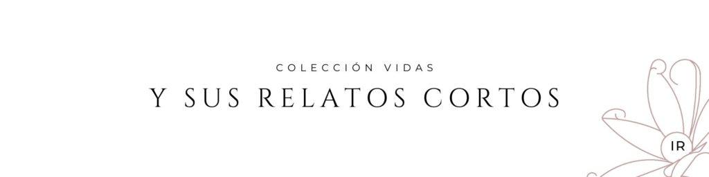Colección VIDAS y sus Relatos Cortos por C.J.Ruiz
