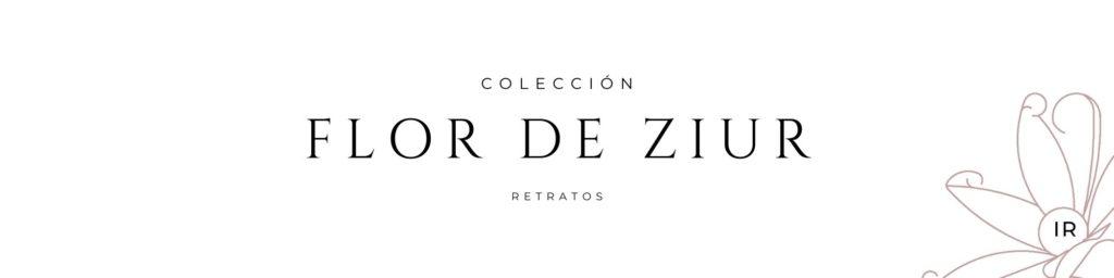 Colección Flor de Ziur  | Retratos por C.J. Ruiz
