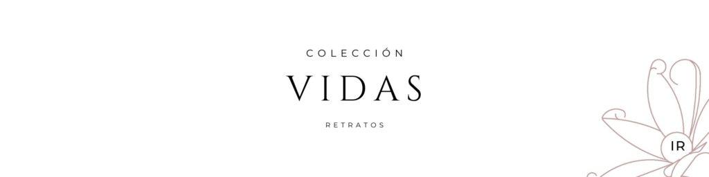 Colección VIDAS | Retratos por C.J. Ruiz